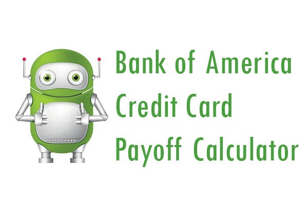 Bank Of America Auto Loan Payoff >> Bank of America Credit Card Payoff Calculator - Pay My ...