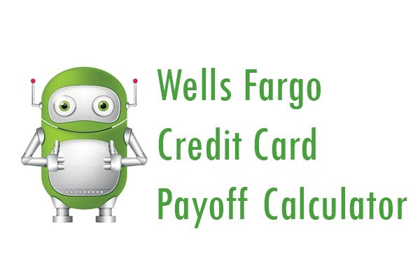 Wells Fargo Credit Card Payoff Calculator Is An Easy To Use Tool That Helps  You Calculate How Long It Will Take You To Pay Off Your Balance.
